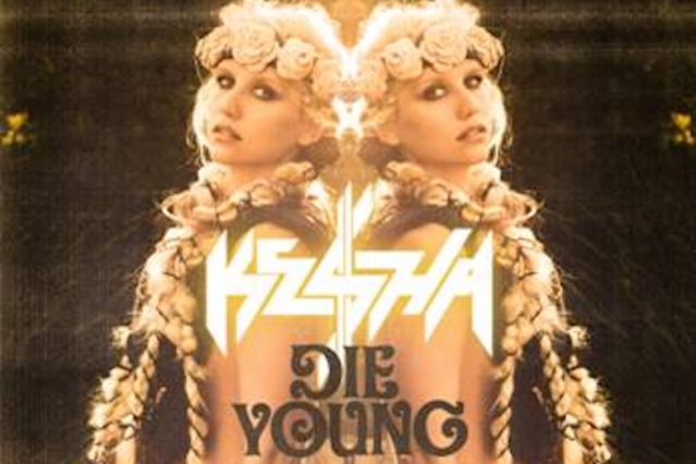 "Ke$ha's ""Die Young"""