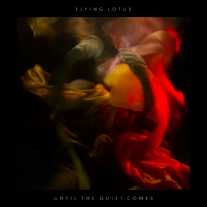 Flying Lotus, 'Until the Quiet Comes' (Warp)