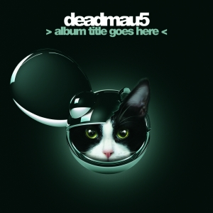 Deadmau5, &#8216;>album title goes here<&#8217; (mau5trap/Ultra)