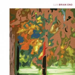 Brian Eno, 'Lux' (Warp)