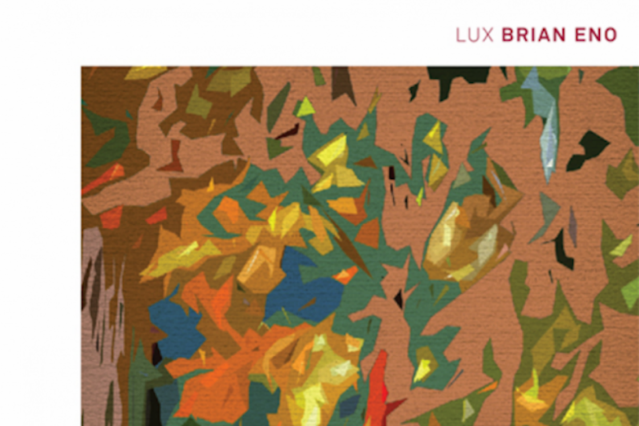 "Brian Eno's ""Lux'"