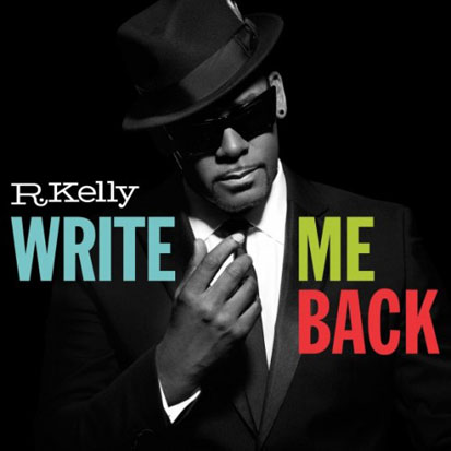 R. Kelly - <i>Write Me Back</i> (RCA)