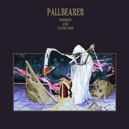 Pallbearer - <i>Sorrow and Extinction</i> (Profound Lore)