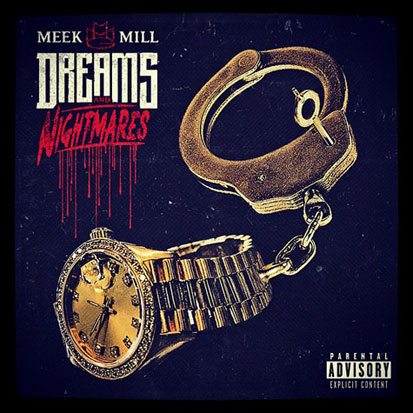 Meek Mill - <i>Dreams & Nightmares</i> (Maybach Music/Warner Bros.)