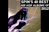SPIN's 40 Best Hip-Hop Albums of 2012
