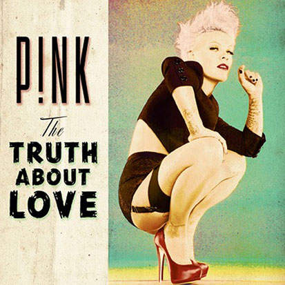 Pink - <i>The Truth About Love</i> (RCA)