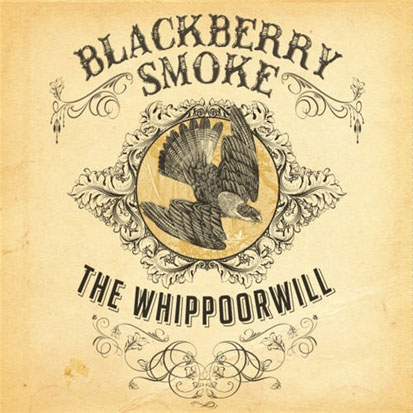 Blackberry Smoke - <i>The Whippoorwill</i> (Southern Ground)