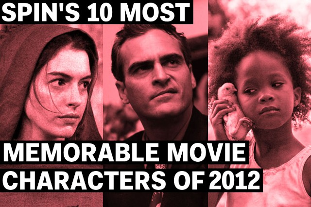 SPIN's 10 Most Memorable Movie Characters of 2012