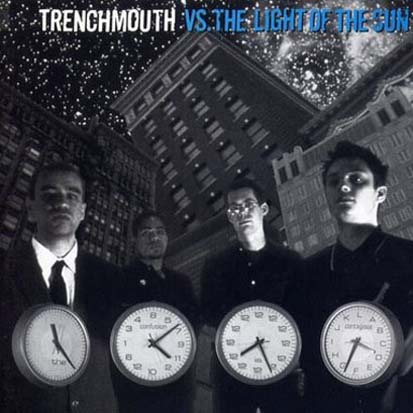 Trenchmouth - <i>Vs. the Light of the Sun</i> (Skene!/East/West, 1994)