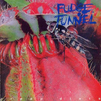 Fudge Tunnel - <i>Creep Diets</i> (Earache/Columbia, 1993)