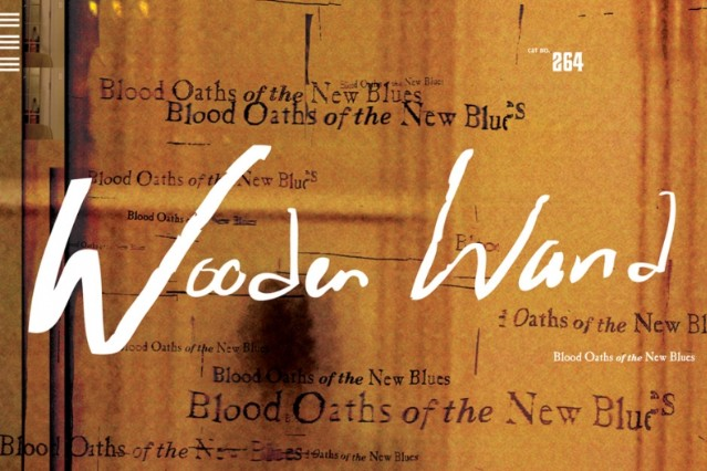 Wooden Wand Blood Oaths Of The New Blues Stream
