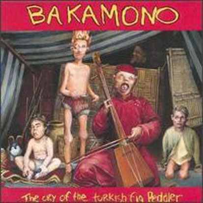 Bakamono - <i>Cry of the Turkish Pig Fiddler</i> (Priority, 1995)