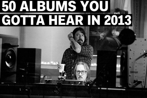 50 Albums You Gotta Hear in 2013