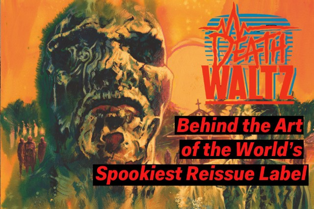Death Waltz: Behind the Art of the World's Spookiest Reissue Label