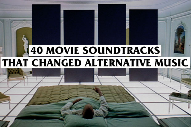 40 Movie Soundtracks That Changed Alternative Music