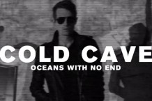 cold cave, wes eisold, oceans with no end