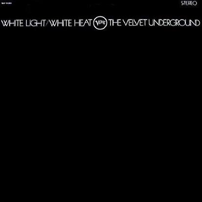 The Velvet Underground - <i>White Light/White Heat</i> (Verve, 1968)