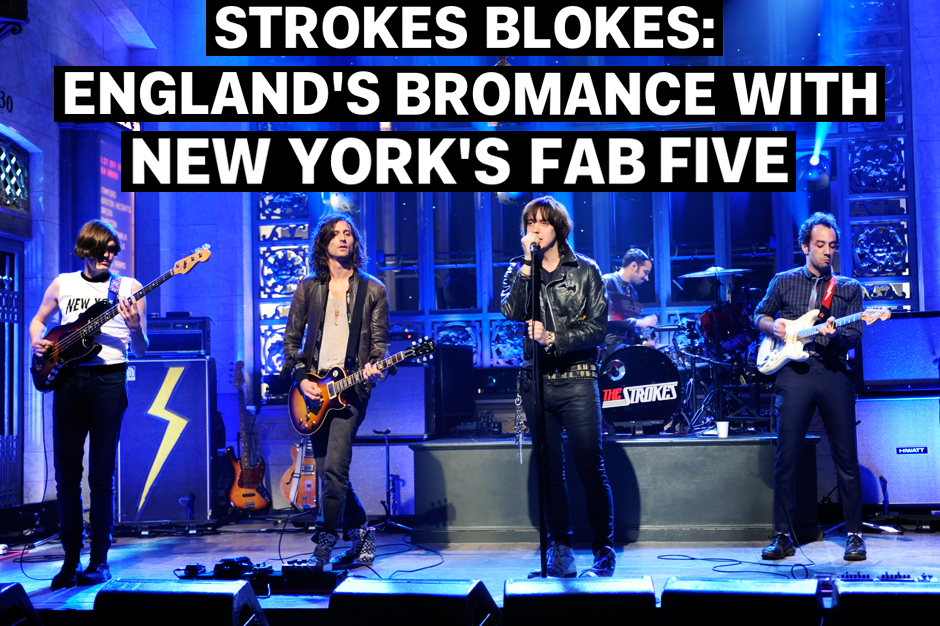 Strokes Blokes: England's Bromance With New York's Fab Five
