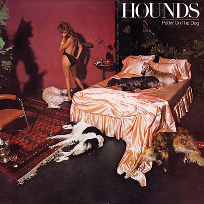 The Hounds - <i>Puttin' On The Dog</i> (Columbia, 1979)