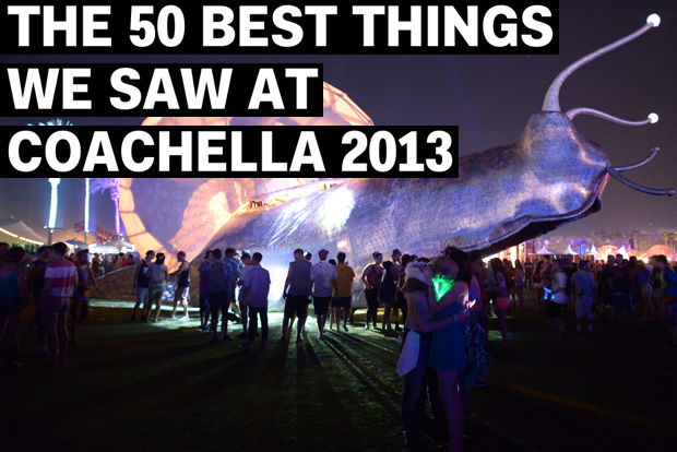 The 50 Best Things We Saw at Coachella 2013