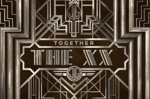 The Great Gatsby The xx Together Nero 'Into the Past' soundtrack Baz Luhrmann