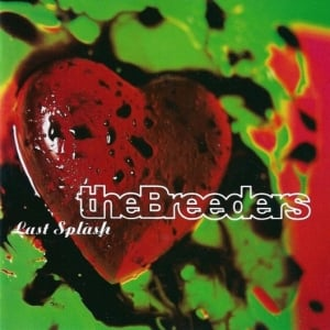 The Breeders, 'Last Splash' (4AD/Elektra)