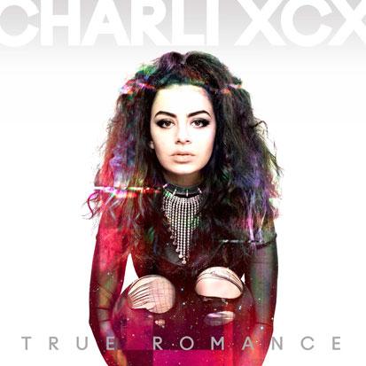 Charli XCX - <i>True Romance</i> (Asylum)
