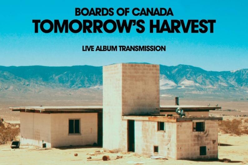 "Boards of Canada, 'Tomorrow's Harvest,' ""live album transmission"""