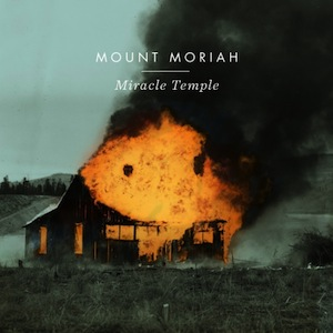 Mount Moriah, 'Miracle Temple' (Merge)