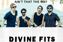 "Divine Fits, ""Ain't That the Way,"" ""Chained to Love"""