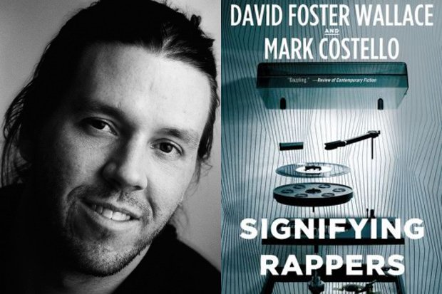 The 10 Most David Foster Wallace-ian Quotes in 'Signifying Rappers'