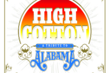 'High Cotton' A Tribute to Alabama
