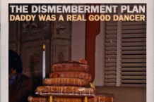 "The cover art for the Dismemberment Plan's ""Daddy Was a Real Good Dancer"""