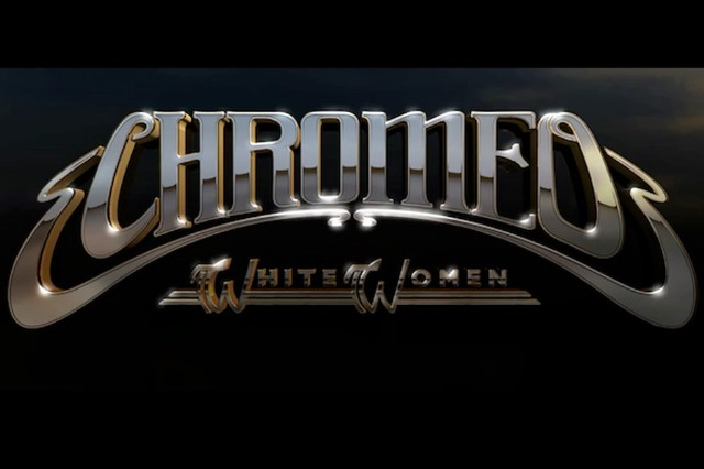 chromeo, white women
