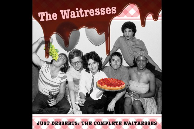 The Waitresses, <i>Just Desserts: The Complete Waitresses</i