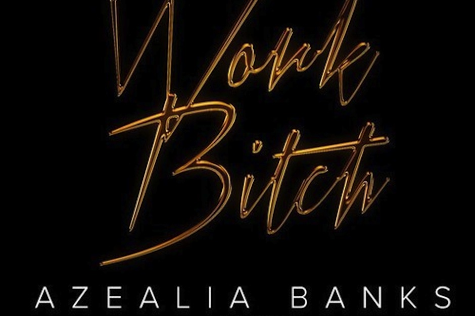 """The cover of Azealia Banks' """"Work Bitch"""" remix"""