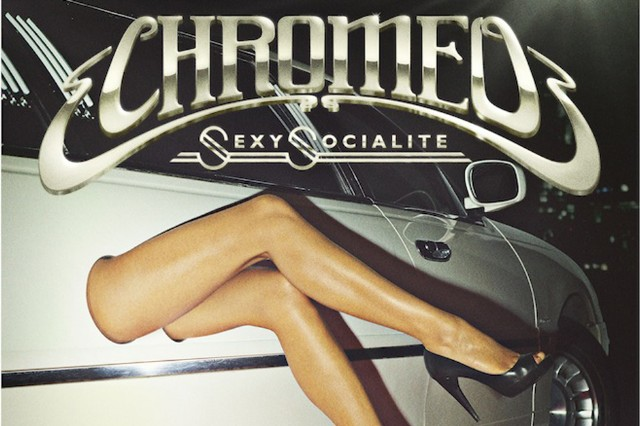 Chromeo 'Sexy Socialite' Stream White Women
