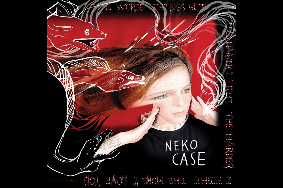 Neko Case, <i>The Worse Things Get, the Harder I Fight, the Harder I Fight, the More I Love You</i> (Anti-)