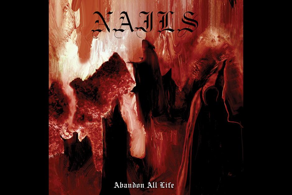 Nails, <i>Abandon All Life</i> (Southern Lord)