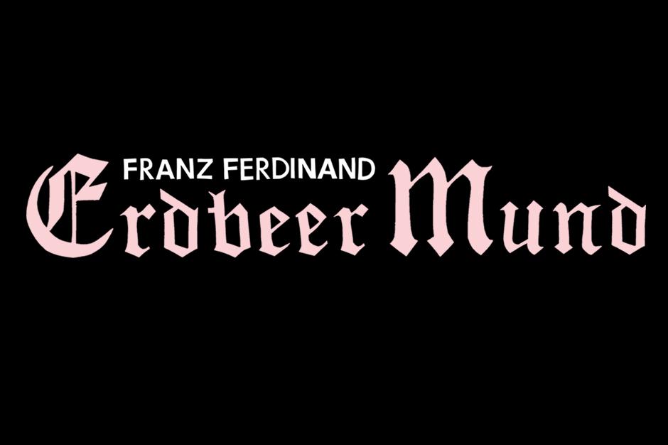 Franz Ferdinand 'Erdbeer Mund' Stream German Song