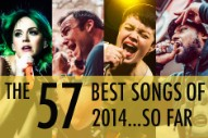 The 57 Best Songs of 2014 (So Far)