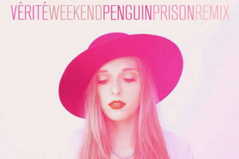Verité; Weekend; Penguin Prison; Remix