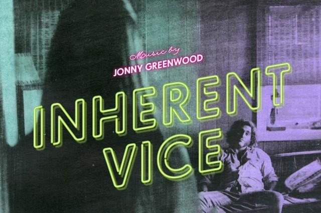 Inherent Vice, Jonny Greenwood, Gaz Coombes, Dany Goffey, Joanna Newsom, Radiohead