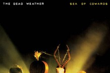 the dead weather, sea of cowards, review