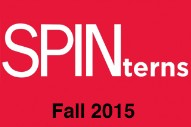 SPIN Is Seeking NYC Editorial Interns for Fall 2015