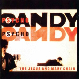 55 - Psychocandy