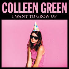 Colleen Green, I Don't Want to Grow Up