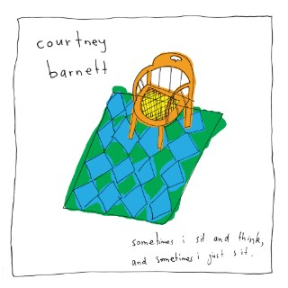 Courtney Barnett, Sometimes I Sit and Think, and Sometimes I Just Think
