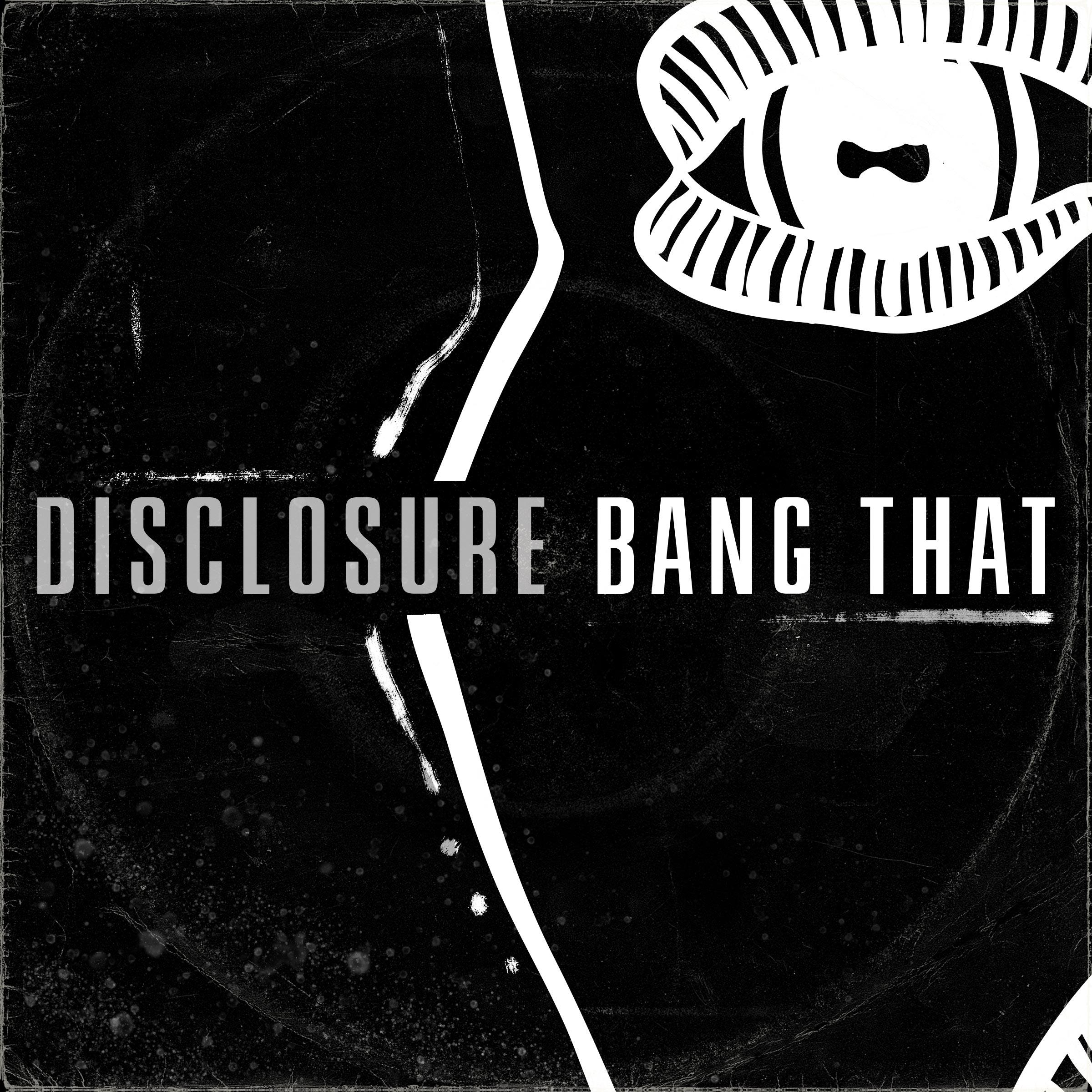 Disclosure-Bang-That-Song-Stream