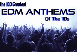 These Will Be the Years: The 100 Greatest EDM Anthems of the '10s